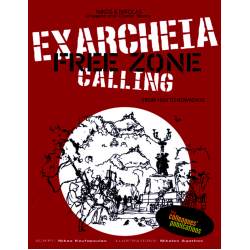 Exarcheia: Free Zone Calling from 1850 to nowadays