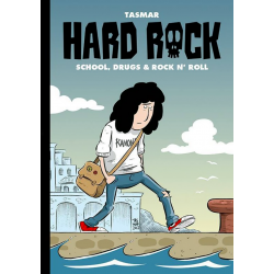 HARD ROCK: School, drugs & rock n' roll