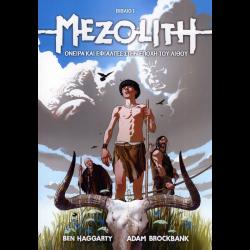 MEZOLITH: Όνειρα και εφιάλτες στην εποχή του Λίθου