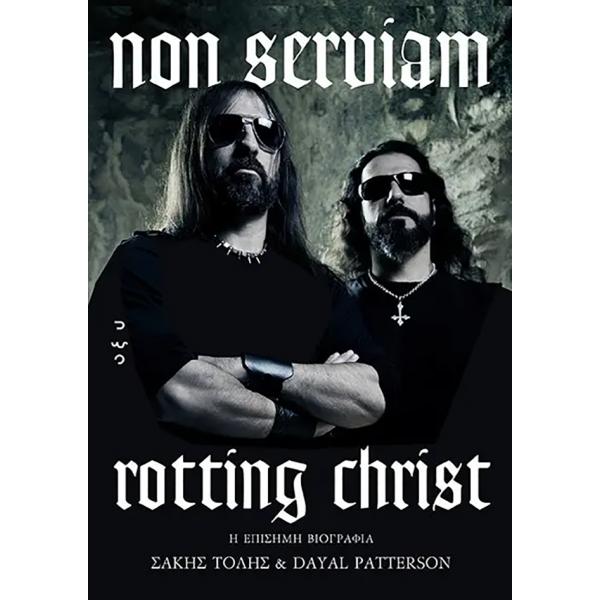 Non serviam: Η επίσημη βιογραφία των Rotting Christ
