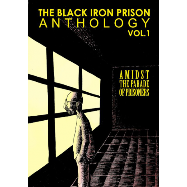 The Black Iron Prison Anthology Vol.1: Amidst The Parade Of Prisoners