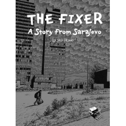 The Fixer - A story from Sarajevo