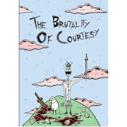 The Brutality Of Courtesy (Part 1)